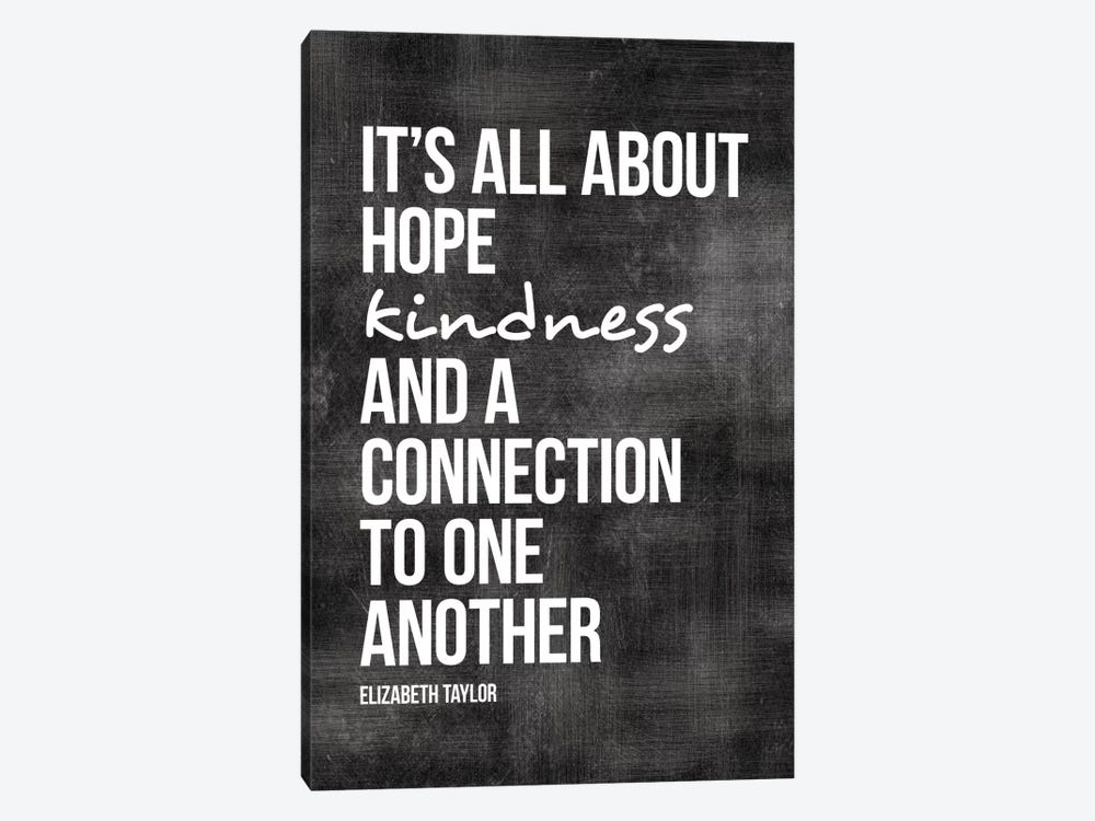Hope, Kindness, Connection - Elizabeth Taylor 1-piece Canvas Art