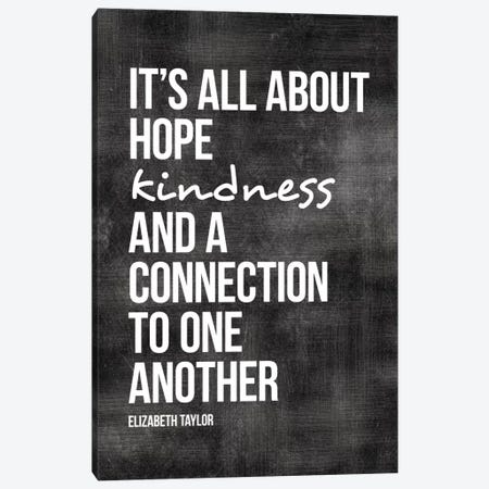 Hope, Kindness, Connection - Elizabeth Taylor Canvas Print #WAO26} by Willow & Olive Canvas Wall Art