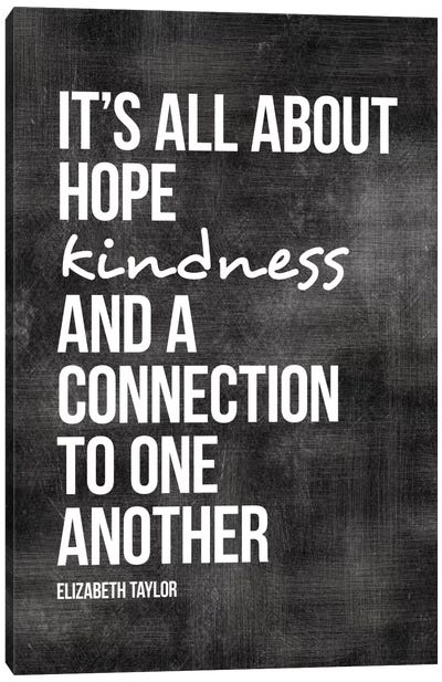 Hope, Kindness, Connection - Elizabeth Taylor Canvas Art Print
