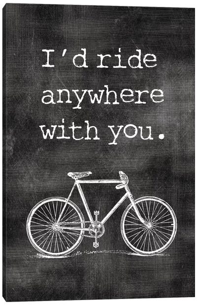 I'd Ride Anywhere With You Canvas Art Print