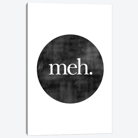 Meh. Canvas Print #WAO44} by Willow & Olive Canvas Art