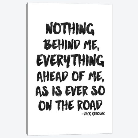 Nothing Behind Me - Kerouac Canvas Print #WAO48} by Willow & Olive Art Print