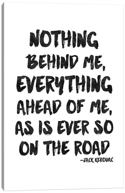 Nothing Behind Me - Kerouac Canvas Art Print