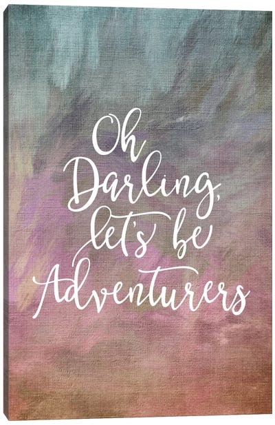 Oh Darling, Let's Be Adventurers Canvas Art Print