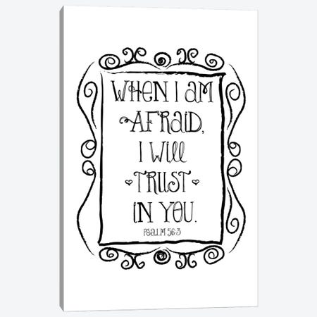 When I Am Afraid - Psalm 56:3 Canvas Print #WAO66} by Willow & Olive Canvas Artwork