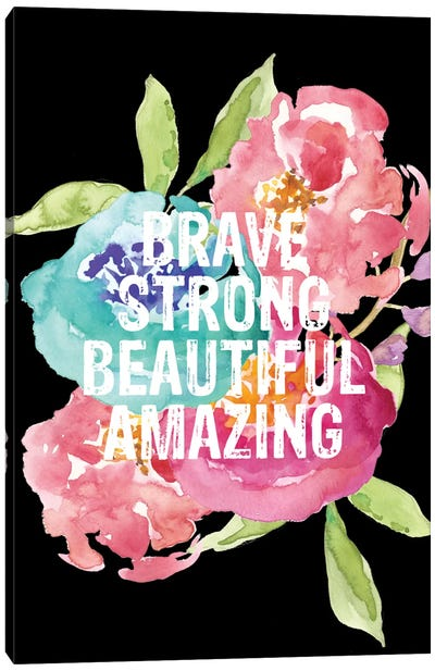 Brave Strong Beautiful Canvas Art Print