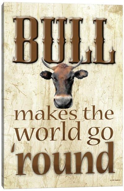 Bull Makes The World Go 'Round Canvas Art Print