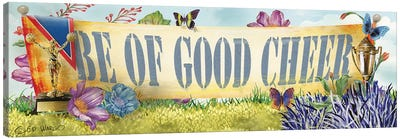 Be of Good Cheer Canvas Art Print