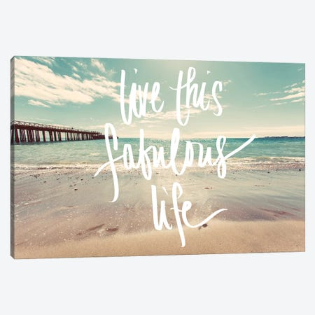 Live This Fabulous Life Canvas Print #WST1} by Wil Stewart Canvas Print