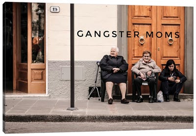 Moms Of Gangsters Canvas Art Print