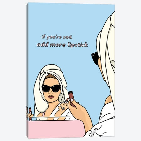 If You're Sad, Add More Lipstick Canvas Print #ZZD21} by Zozi Designs Canvas Print