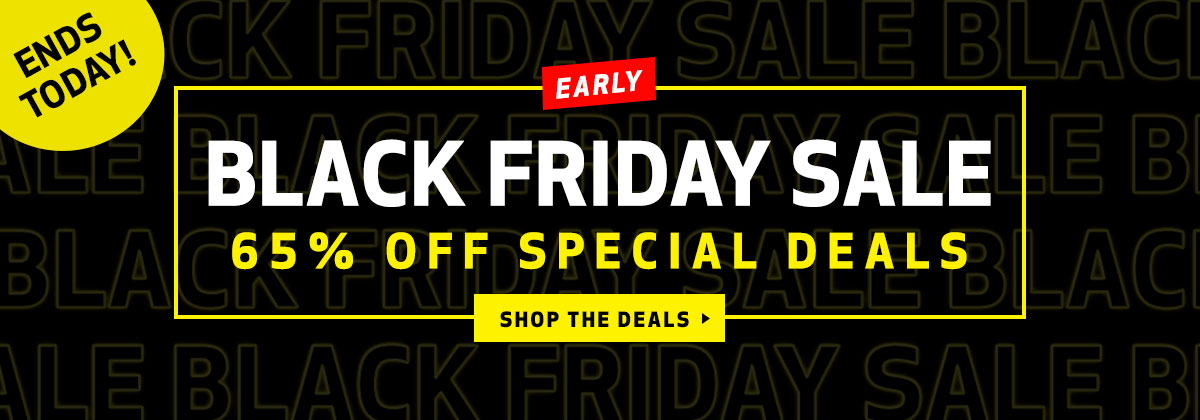 Early Black Friday Sale - Ends Today!